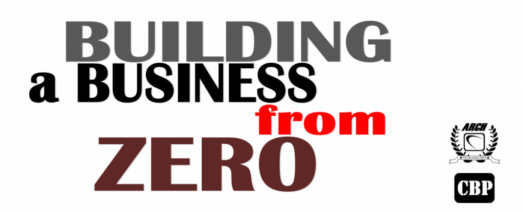 Building a Business from Zero